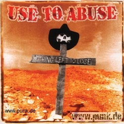 Use To Abuse: Nothing left to lose CD