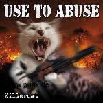 Use to Abuse: Killercat