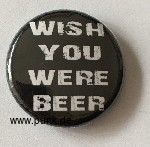: Wish you were beer Button / Badge