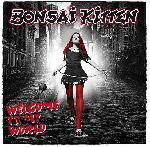 BONSAI KITTEN - Welcome to my world