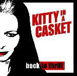 KITTY IN A CASKET: Back to thrill-CD