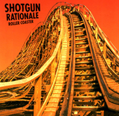 Shotgun Rationale: Shotgun Rationale - Roller Coaster CD