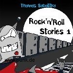 ": THOMAS SABOTTKA: ""Rock'n'Roll Stories 1"""