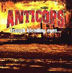 Anticops: Trough bleeding eyes... while everybody's dying LP