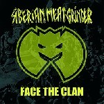 SIBERIAN MEAT GRINDER: Face The Clan EP