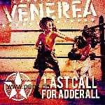 VENEREA: Last Call For Adderall LP