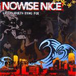 NOWISE NICE: Life is worth dying for